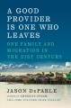 A good provider is one who leaves : one family and migration in the 21st century