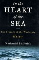 In the heart of the sea :[book group in a bag] : the tragedy of the whaleship Essex