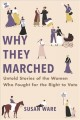 Why they marched : untold stories of the women who fought for the right to vote