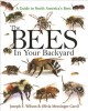 The bees in your backyard : a guide to North America's bees