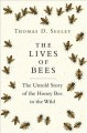The lives of bees : the untold story of the honey bee in the wild