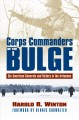 Corps commanders of the Bulge : six American generals and victory in the Ardennes