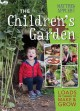 The children's garden : loads of things to make & grow