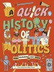 A quick history of politics : from pharaohs to fair votes