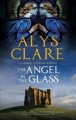 The Angel in the Glass: A New Forensic Mystery Series Set in Stuart England (First World Publication)