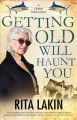 Getting old will haunt you