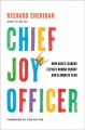 Chief joy officer : how great leaders elevate human energy and eliminate fear