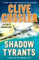 Shadow Tyrants--Clive Cussler