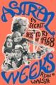 Astral weeks : a secret history of 1968