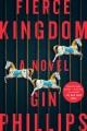Fierce kingdom : a novel