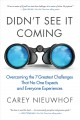 Didn't see it coming : overcoming the 7 greatest challenges that no one expects and everyone experiences