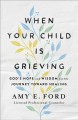 When your child is grieving : [God