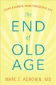 The end of old age : living a longer, more purposeful life