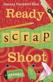 Ready, scrap, shoot : A Kiki Lowenstein scrap-n-craft mystery