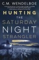 Hunting the Saturday Night Strangler : a bitter wind mystery