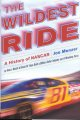 The wildest ride : a history of NASCAR (or, how a bunch of good ol