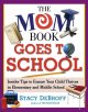 The Mom book goes to school : insider tips to ensure your child thrives in elementary and middle school