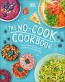 The no-cook cookbook : recipes