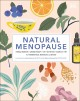 Natural menopause : herbal remedies, aromatherapy, CBT, nutrition, exercise, HRT