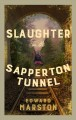 Slaughter in the Sapperton Tunnel