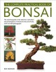 The complete practical book of bonsai : the essential step-by-step guide to the selection, cultivation and presentation of miniature trees and shrubs, with over 800 photographs