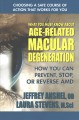 What you must know about age-related macular degeneration : how to prevent, stop, or reverse AMD