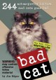 Bad cat : [244 not-so-pretty kitties and cats gone bad]