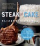 Steak and cake : more than 100 recipes for the best meal ever