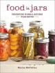 Food in jars : preserving in small batches year-round