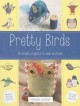 Pretty birds : 18 simple projects to sew and love