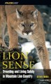 Lion sense : traveling and living safely in mountain lion country