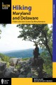 Hiking Maryland and Delaware : a guide to the states' greatest hiking adventures