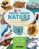 The truth about nature : a family's guide to 144 common myths about the great outdoors