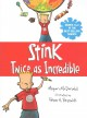 Stink : twice as incredible