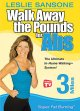 Walk away the pounds : 3 miles super fat burning.