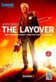 The layover. Season 1 : Tony's favorite places, from five stars to dive bars