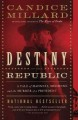 The destiny of the republic : a tale of madness, medicine and the murder of a president
