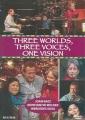 Three worlds, three voices, one vision