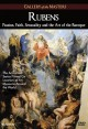 Rubens : passion, faith, sensuality and the art of the Baroque