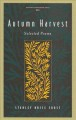 Fontanus Monograph Series : Autumn Harvest: Selected Poems.