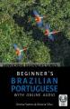 Beginner's Brazilian Portuguese : with online audio
