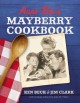 Aunt Bee's mayberry cookbook : recipes and memories from America's friendliest town