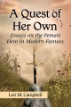 A quest of her own : essays on the female hero in modern fantasy