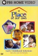 A place of our own. Early childhood solutions : health and nutrition
