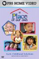 A place of our own. Early childhood solutions : behavior & emotions
