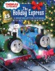 The Holiday express : a Christmas lift-the-flap book