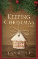 Keeping Christmas : a novel