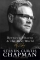Between heaven & the real world : my story