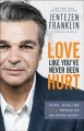 Love like you've never been hurt : hope, healing, and the power of an open heart