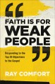 Faith is for weak people : responding to the top 20 objections to the Gospel